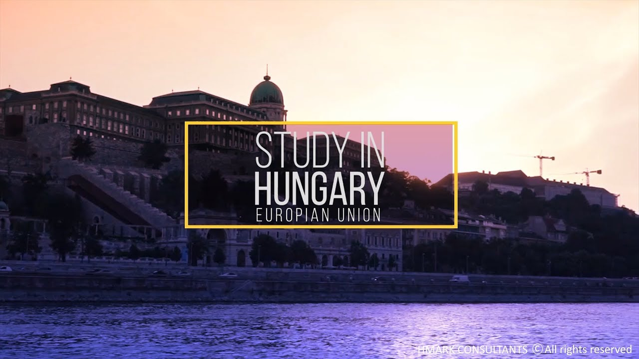 Study in Hungary Get Your High-Quality Education and Friendly Culture Ever